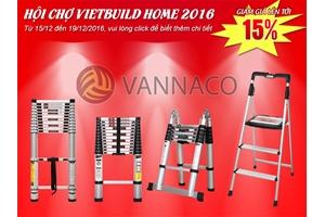 Từ 15/12 - 19/12 Thang nhôm Vạn Nam sẽ tưng bừng tham gia hội chợ Vietbuild