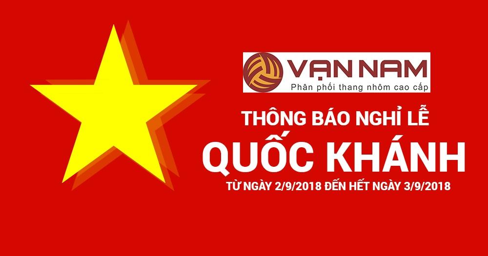 Vạn Nam thông báo lịch nghỉ lễ Quốc khánh 2.9.2018